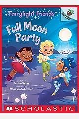 Full Moon Party: An Acorn Book (Fairylight Friends #3) Kindle Edition