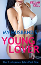 My Husband's Young Lover: My Life As A Cuckquean (The Cuckquean Tales Book 1)
