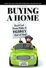 Buying a Home: Don't Let Them Make a Monkey Out of You!: 2018 Edition