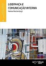 Liderança e comunicação interna (Faces da cultura e da comunicação organizacional Livro 6)