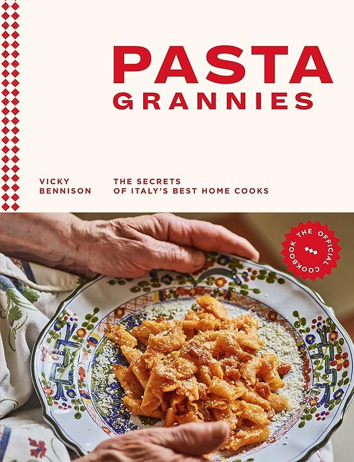 ナサニエル区待つ魅惑するPasta Grannies: The Official Cookbook (English Edition)