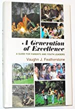 A generation of excellence: A guide for parents and youth leaders