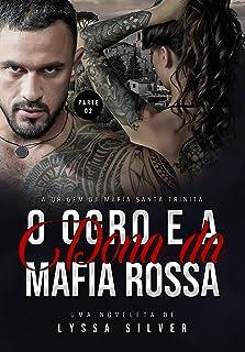 O Ogro e a Dona da Máfia - PARTE 2: A Origem da Mafia Santa Trinità (Série DARK M.S.T (Mafia Santa Trinità))
