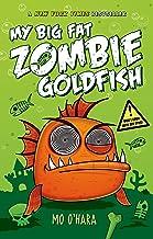 My Big Fat Zombie Goldfish (My Big Fat Zombie Goldfish Series Book 1)