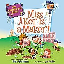 Miss Aker Is a Maker!: My Weirder-est School, Book 8