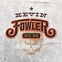 kevin fowler greatest hits