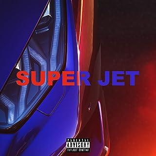 Super Jet [Explicit]