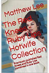 The Red Knees - Ruby Lips Hotwife Collection: Previously published Red Knees and Ruby Lips combined in one book (English Edition) Format Kindle