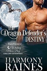 The Dragon Defender's Destiny: A Wishing Moon Bay Shifter Romance (Dragon Protectors of Wishing Moon Bay Book 1) Kindle Edition
