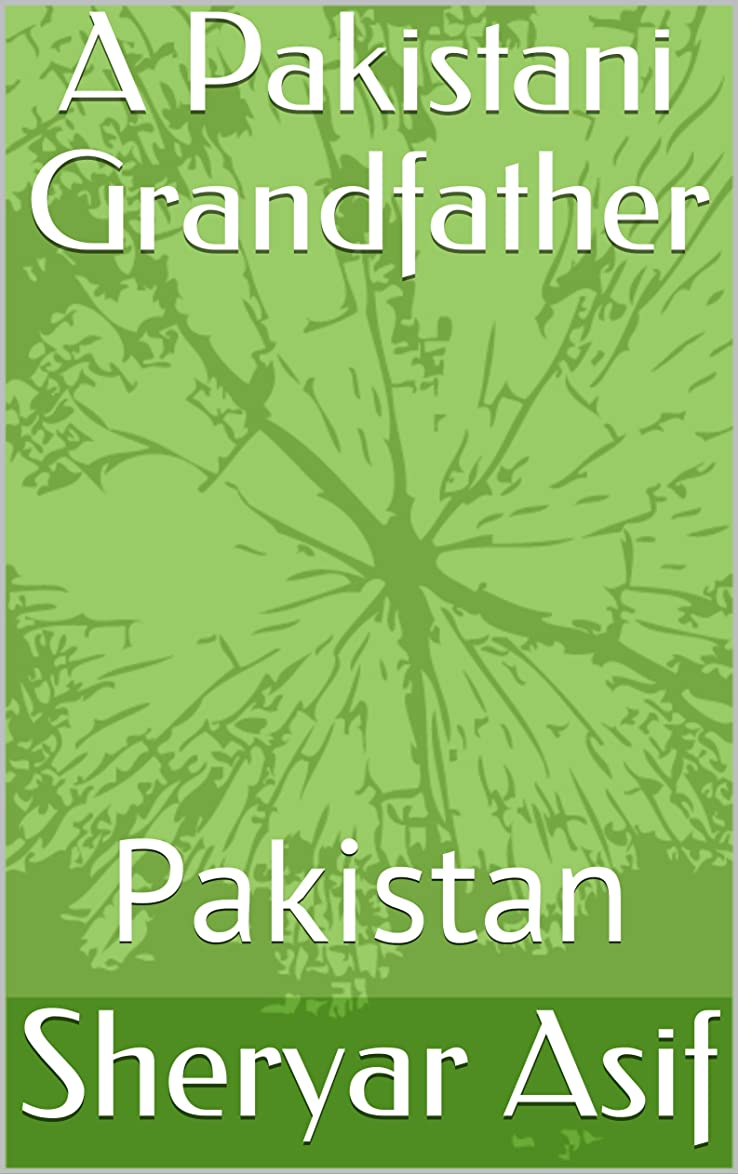 コジオスコ慢オートメーションA Pakistani Grandfather : Pakistan  (English Edition)