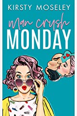 Man Crush Monday: (A standalone romcom. Book 1 in the Love For Days series) Kindle Edition