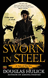 Sworn in Steel (Tale of the Kin Book 2)