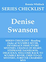 Denise Swanson - SERIES CHECKLIST - Reading Order of SCUMBLE RIVER, DEVEREAUX DIME STORE MYSTERY, CHANGE OF HEART, STEPHANIE DANIELSON, DELICIOUS, WELCOME BACK TO SCUMBLE RIVER, CHEF-TO-GO M