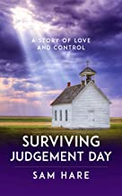 Surviving Judgement Day: A Story of Love and Control