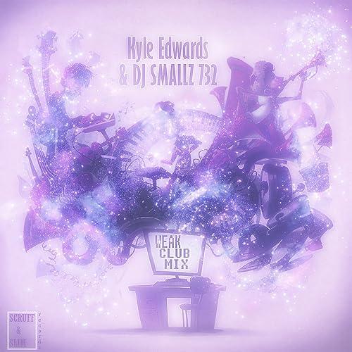 Weak (Club Mix) by Kyle Edwards & DJ Smallz 732 on Amazon