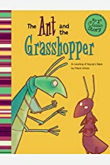 The Ant and the Grasshopper: A Retelling of Aesop's Fable (My First Classic Story) Kindle Edition