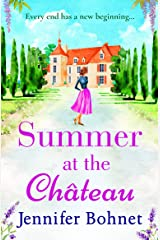 Summer at the Château: The perfect escapist read for 2021 from bestseller Jennifer Bohnet (English Edition) Format Kindle