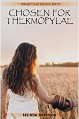 Chosen For Thermopylae (Thermopylae Bound Series Book 2) Kindle Edition