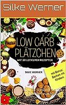 Low Carb Plätzchen: Fit und schlank durch die Weihnachtszeit (German Edition)