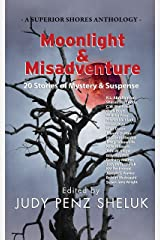 Moonlight & Misadventure: 20 Stories of Mystery & Suspense (A Superior Shores Anthology Book 3) Kindle Edition