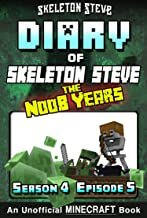 Diary of Minecraft Skeleton Steve the Noob Years - Season 4 Episode 5 (Book 23): Unofficial Minecraft Books for Kids, Teen...