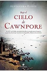 Bajo el cielo de Cawnpore (Spanish Edition) Format Kindle