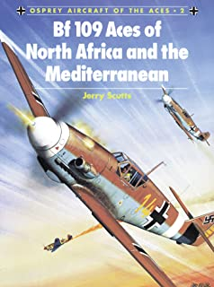 Bf 109 Aces of North Africa and the Mediterranean (Aircraft of the Aces Book 2)