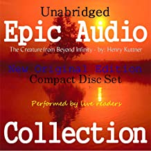 The Creature from Beyond Infinity [Epic Audio Collection]