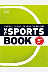 The Sports Book: The Sports*The Rules*The Tactics*The Techniques Kindle Edition