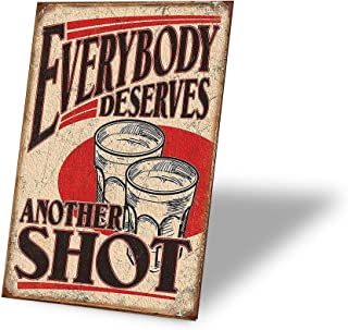 TINSIGNS Everybody Deserves Another Shot Tin Sign 8x12 Inch
