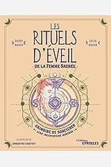 Les rituels d'éveil de la femme sacrée: Grimoire de Sorcières : Lune, Incantations, Mantras Format Kindle