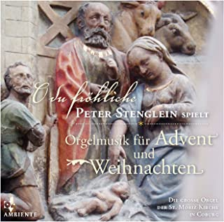 O du fröhliche ... Orgelmusik für Advent und Weihnachten