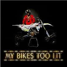 My Bikes Too Lit [Explicit]