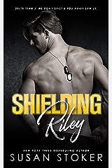 Shielding Riley (Delta Team Two Book 5) Kindle Edition