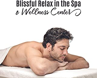 Blissful Relax in the Spa & Wellness Center: 2019 Nature Music for Spa Salon, Wellness Center, Massage Oil Aromatherapy, Healing Sauna & Bath Session, Nature Songs with Soft Piano Melodies