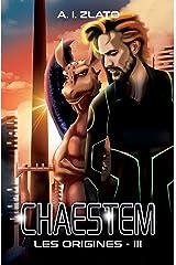 Chaestem : Les Origines - III: Une saga d'anticipation SF (Le Cycle des Espaces – livres de Hard Science Fiction Française cyberpunk t. 3) Format Kindle