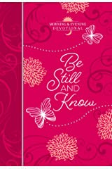 Be Still and Know (Morning & Evening devotional) (Morning & Evening Devotionals) Kindle Edition