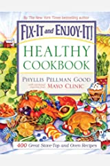 Fix-It and Enjoy-It Healthy Cookbook: 400 Great Stove-Top And Oven Recipes (Fix-It and Enjoy-It!) Kindle Edition