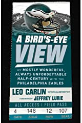 Bird's-Eye View: My Mostly Wonderful, Always Unforgettable Half-Century with the Philadelphia Eagles (English Edition) Formato Kindle