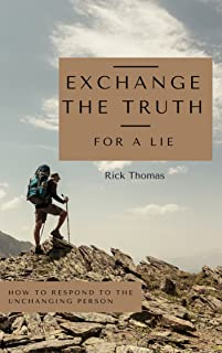 Exchange the  Truth for a Lie: When a person walks away from God (English Edition)