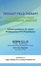 Thought Field Therapy: The Definitive Guide for Successful Practice