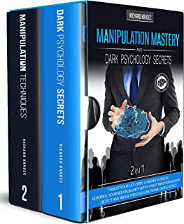 Manipulation Mastery & Dark Psychology Secrets: 2 in 1: Control People's Behavior & Decisions with Covert Mind Persuasion....