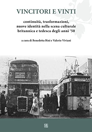 Vincitori e vinti : Continuità, trasformazioni, nuove identità nella scena culturale britannica e tedesca degli anni 50