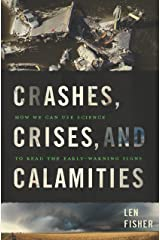 Crashes, Crises, and Calamities: How We Can Use Science to Read the Early-Warning Signs Kindle Edition