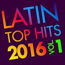 Latin Top Hits 2016, Vol. 1