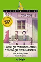 La chica que coleccionaba sellos y el chico que esperaba un tren (Literatura Infantil (6-11 Años) - El Duende Verde) (Spanish Edition)