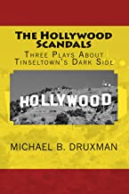 The Hollywood Scandals: Three Plays About Tinseltown's Dark Side