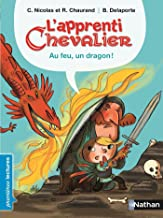 Au feu, un dragon ! (PREMIERE LECTURE) (French Edition)