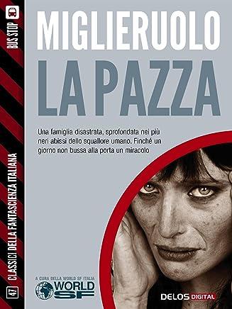 La pazza (Classici della Fantascienza Italiana)
