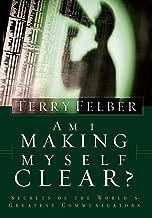 Am I Making Myself Clear?: Secrets of the World's Greatest Communicators